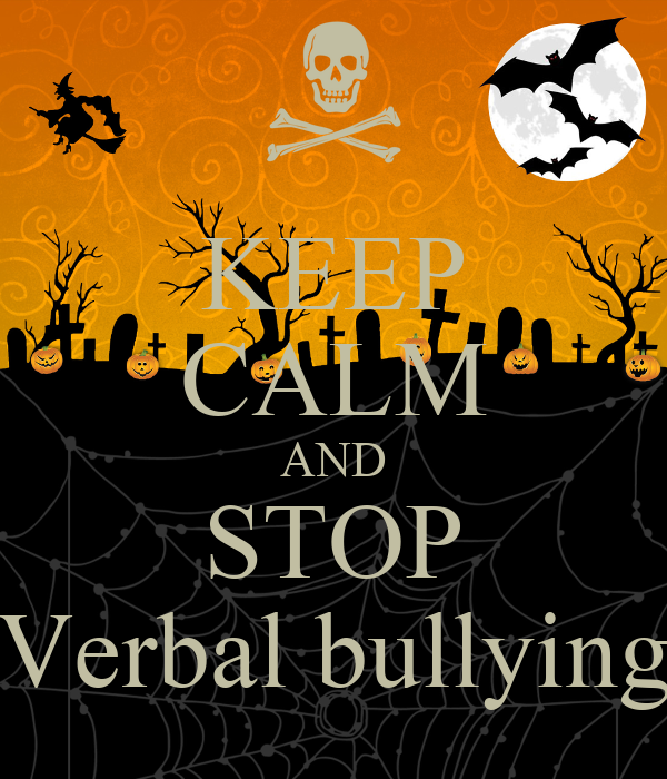 KEEP CALM AND STOP Verbal bullying Poster | llo | Keep ...