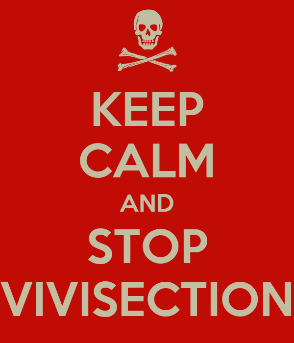 KEEP CALM AND STOP VIVISECTION
