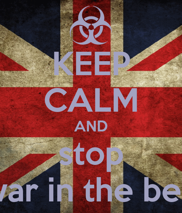 KEEP CALM AND stop war in the bed