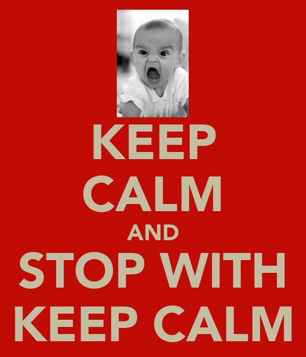 KEEP CALM AND STOP WITH KEEP CALM