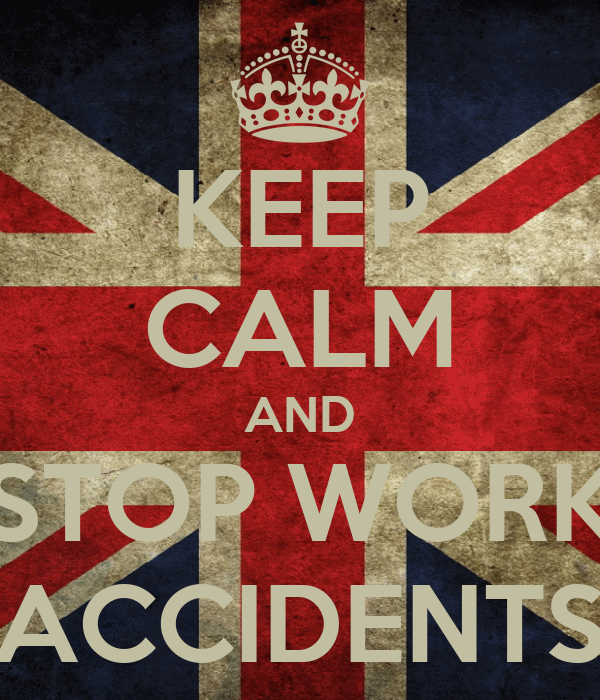 KEEP CALM AND STOP WORK ACCIDENTS