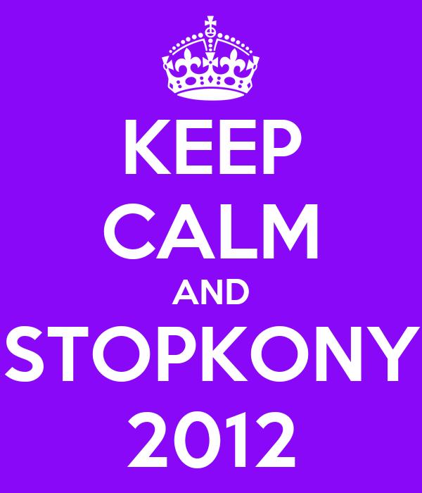 KEEP CALM AND STOPKONY 2012