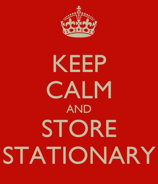 KEEP CALM AND STORE STATIONARY