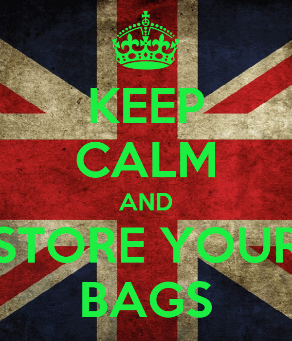 KEEP CALM AND STORE YOUR BAGS