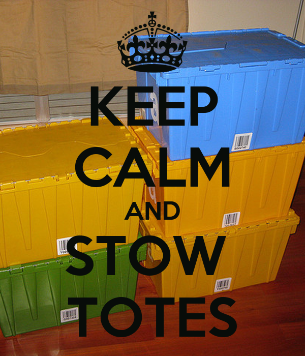 KEEP CALM AND STOW  TOTES