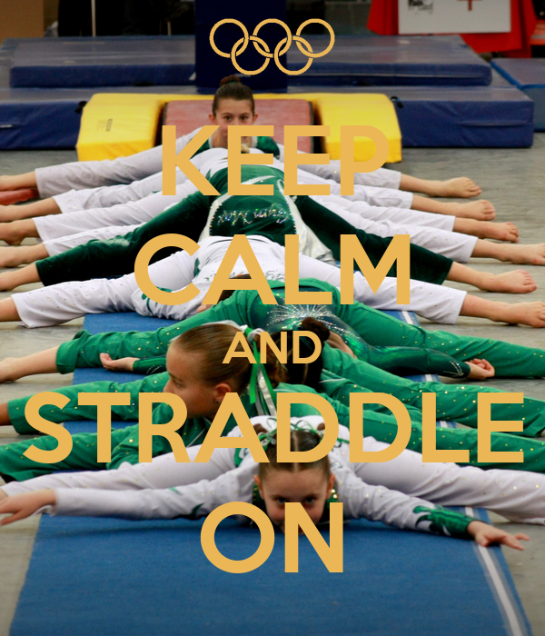 KEEP CALM AND STRADDLE ON