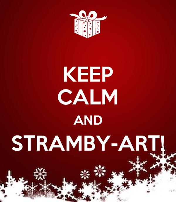 KEEP CALM AND STRAMBY-ART!