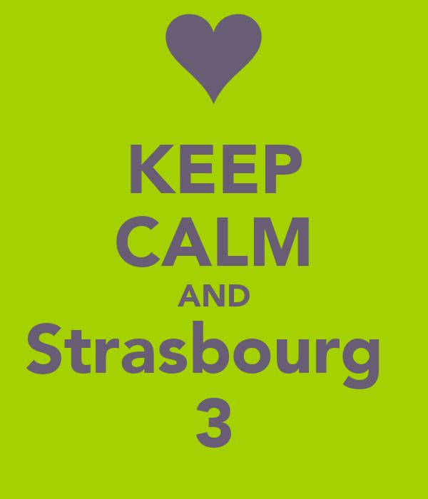 KEEP CALM AND Strasbourg  3