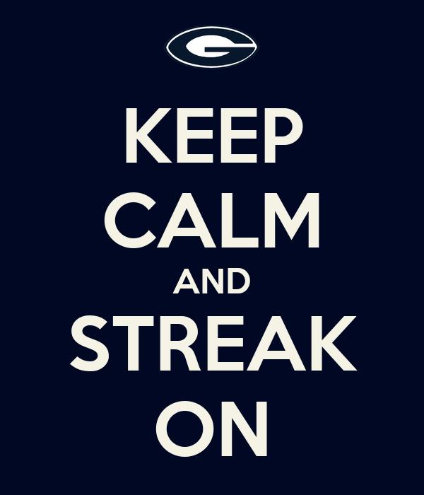 KEEP CALM AND STREAK ON
