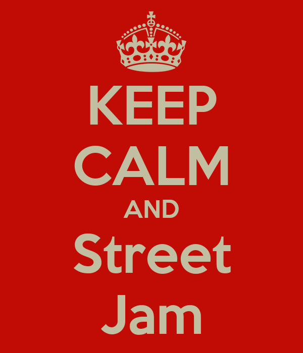 KEEP CALM AND Street Jam