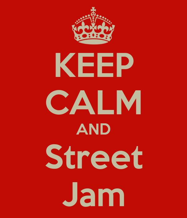 KEEP CALM AND Street Jam