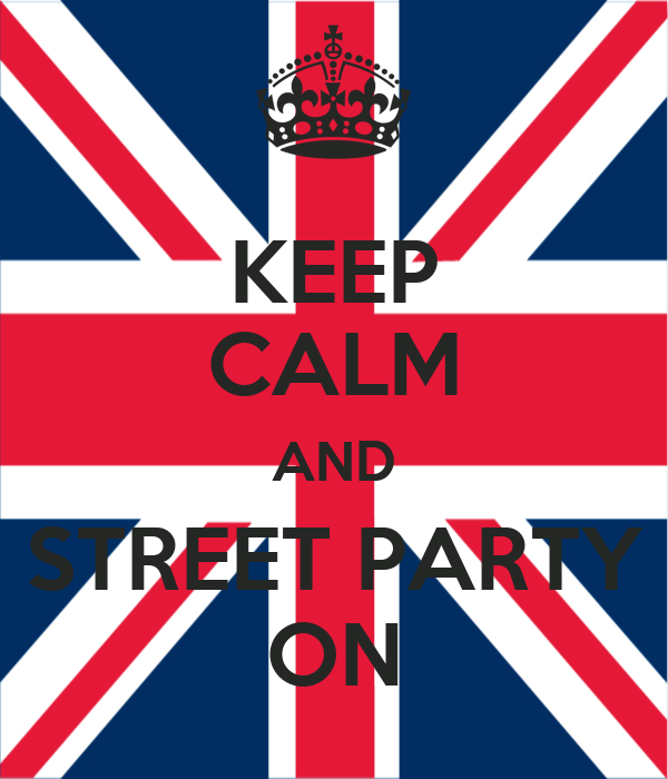 KEEP CALM AND STREET PARTY ON