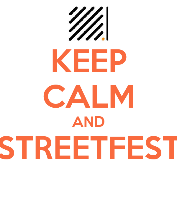 KEEP CALM AND STREETFEST