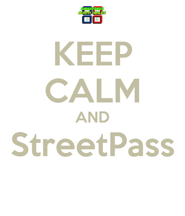 KEEP CALM AND StreetPass