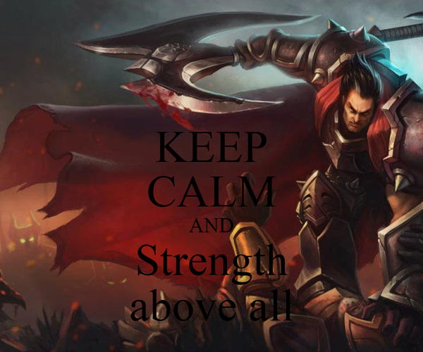 KEEP CALM AND Strength above all