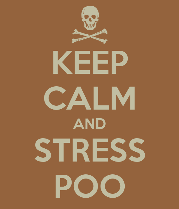 KEEP CALM AND STRESS POO
