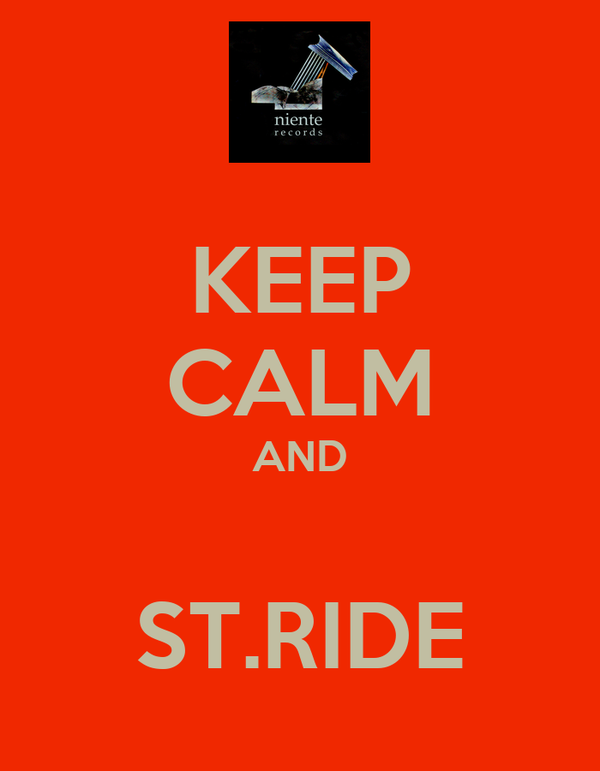 KEEP CALM AND  ST.RIDE