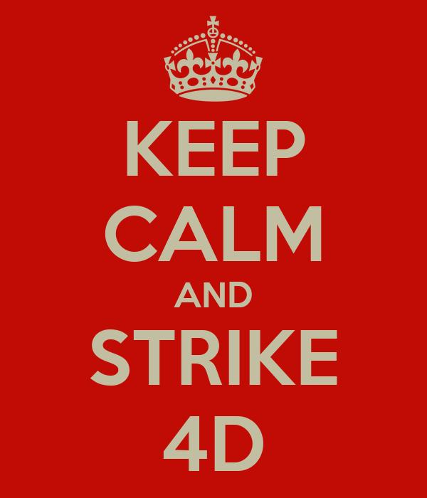KEEP CALM AND STRIKE 4D