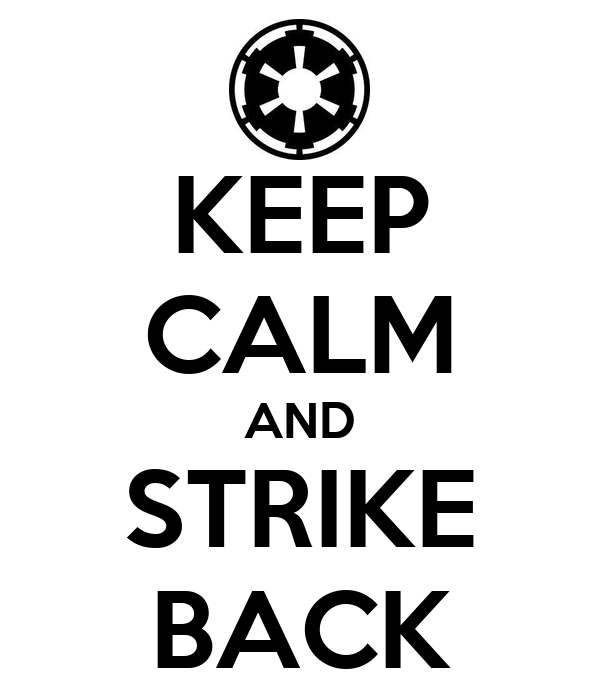 KEEP CALM AND STRIKE BACK
