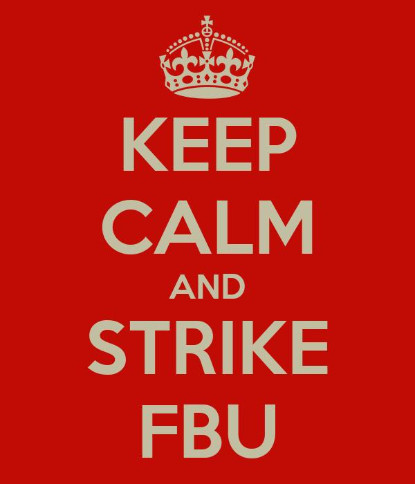 KEEP CALM AND STRIKE FBU