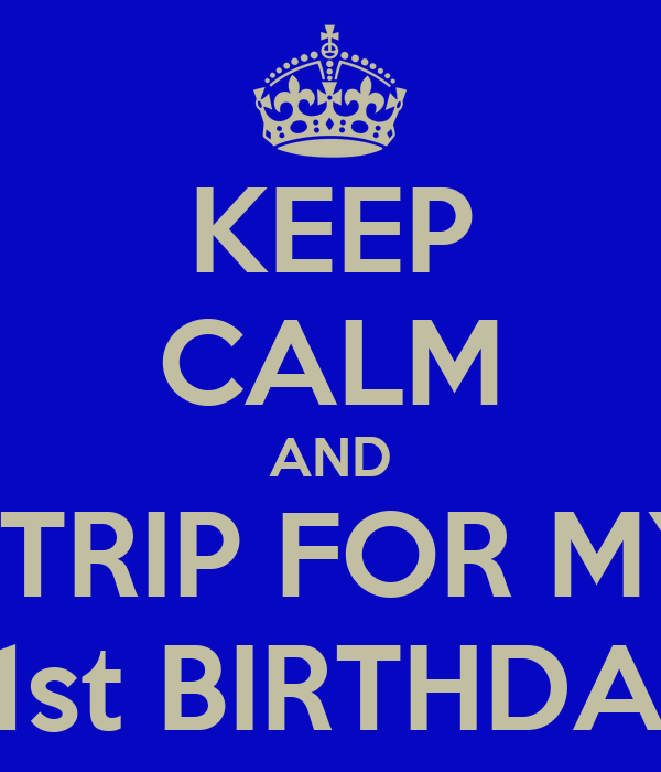 KEEP CALM AND STRIP FOR MY 21st BIRTHDAY