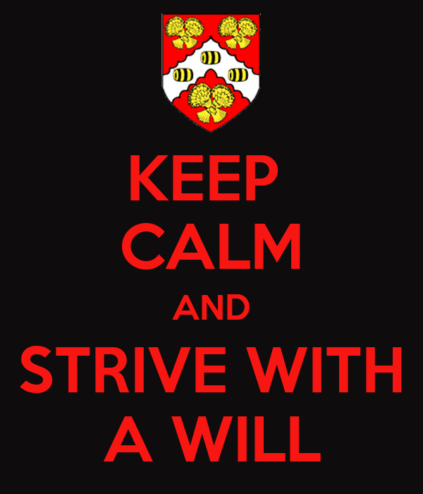 KEEP  CALM AND STRIVE WITH A WILL