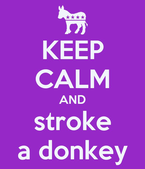 KEEP CALM AND stroke a donkey