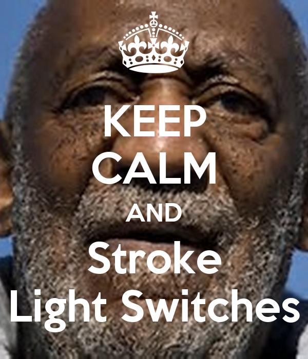 KEEP CALM AND Stroke Light Switches