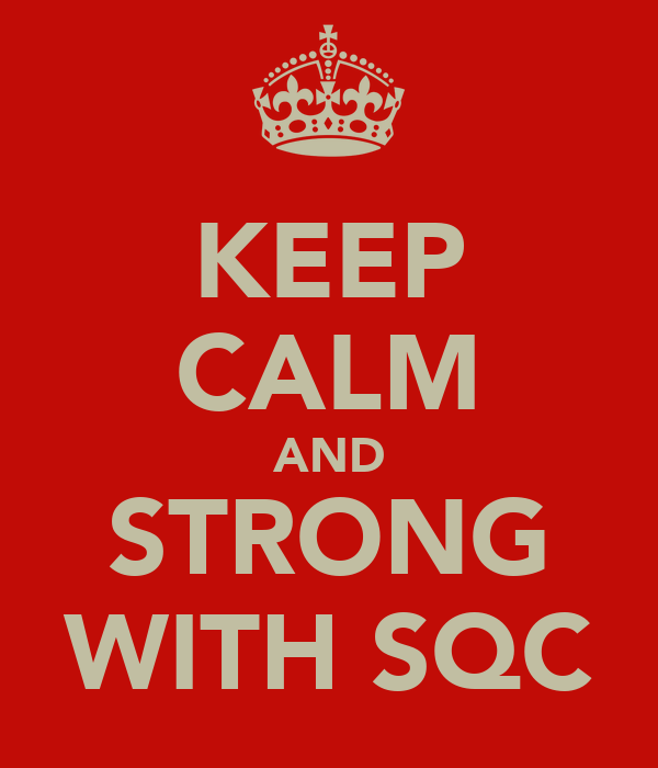 KEEP CALM AND STRONG WITH SQC