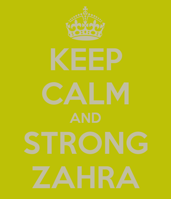 KEEP CALM AND STRONG ZAHRA