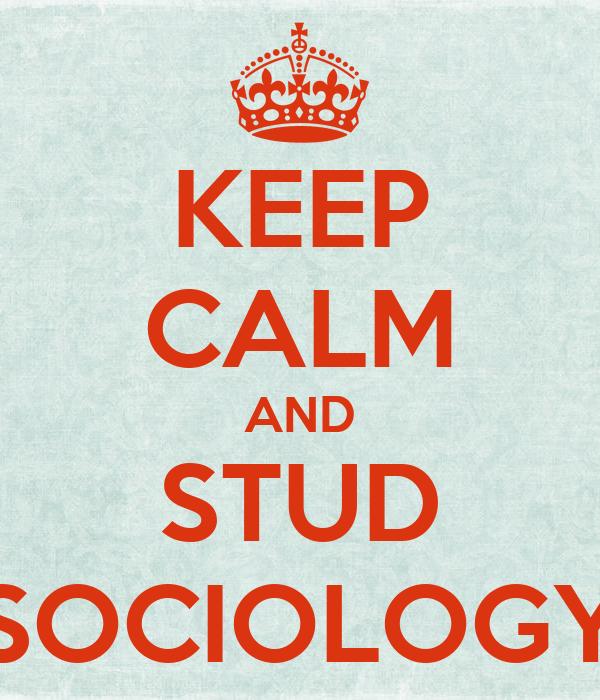 KEEP CALM AND STUD SOCIOLOGY