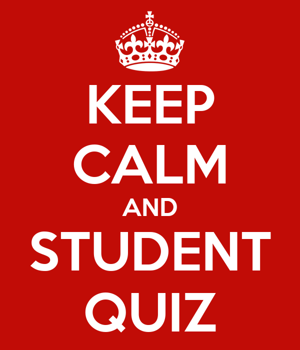 KEEP CALM AND STUDENT QUIZ