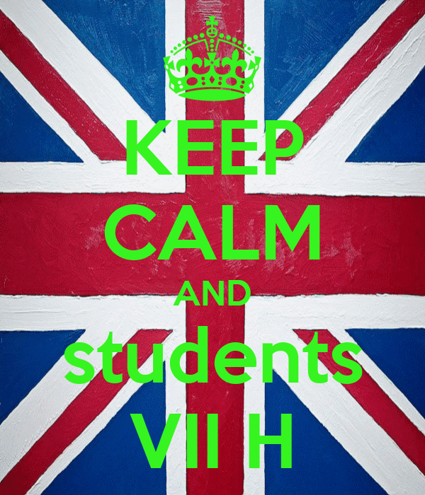 KEEP CALM AND students VII H