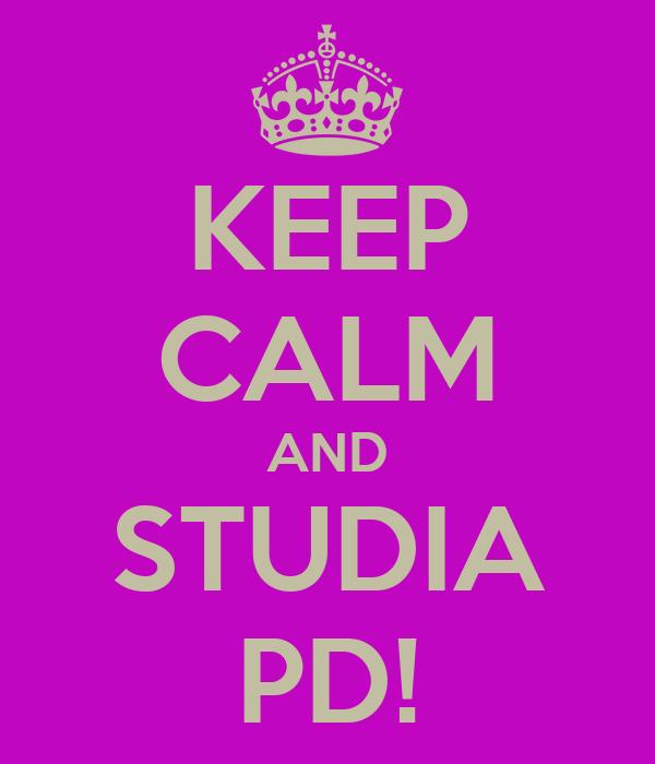 KEEP CALM AND STUDIA PD!