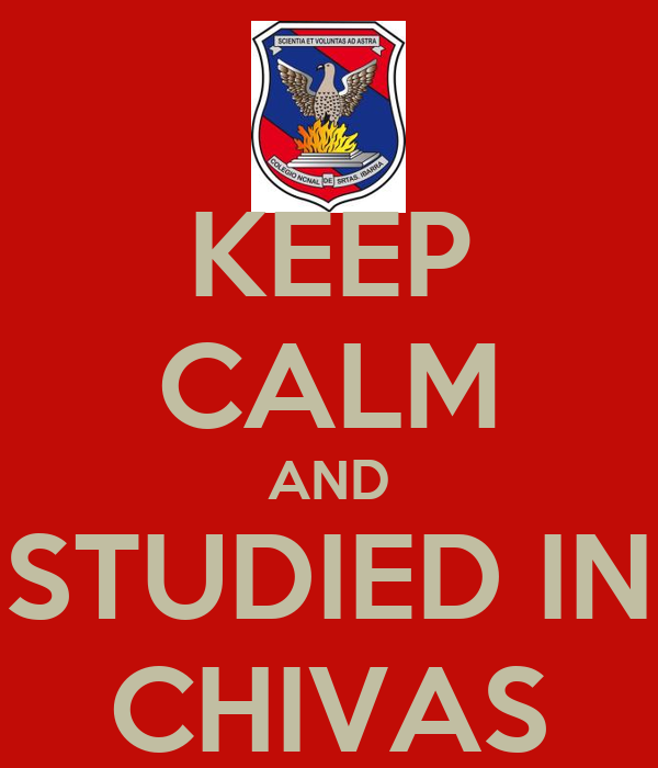KEEP CALM AND STUDIED IN CHIVAS