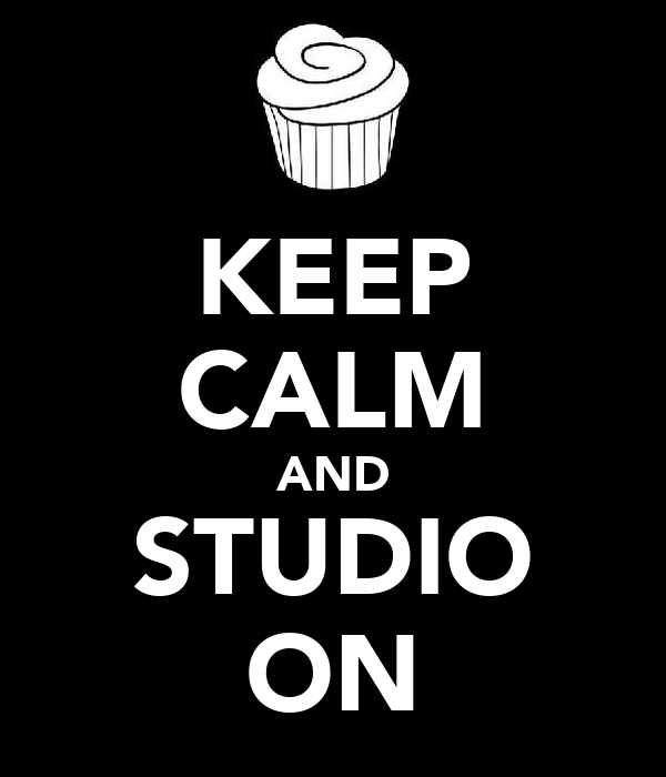 KEEP CALM AND STUDIO ON