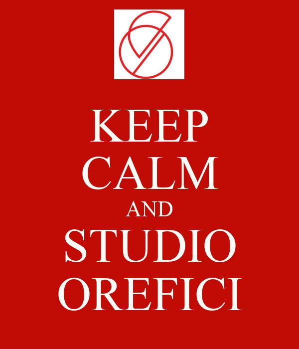 KEEP CALM AND STUDIO OREFICI