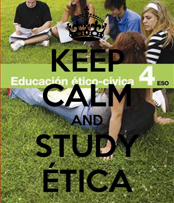 KEEP CALM AND STUDY ÉTICA