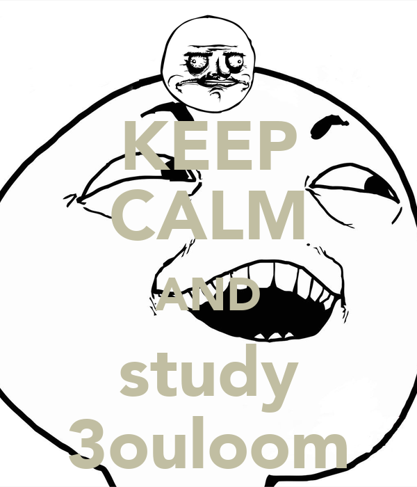 KEEP CALM AND study 3ouloom