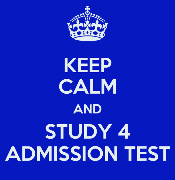 KEEP CALM AND STUDY 4 ADMISSION TEST