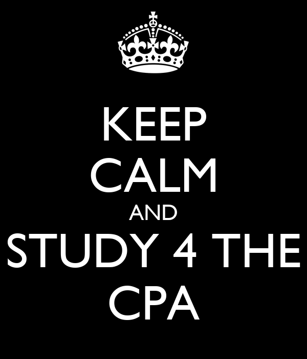 KEEP CALM AND STUDY 4 THE CPA