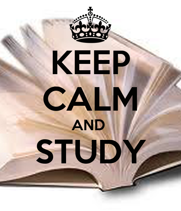 KEEP CALM AND  STUDY
