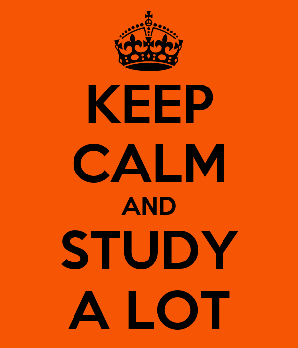 KEEP CALM AND STUDY A LOT