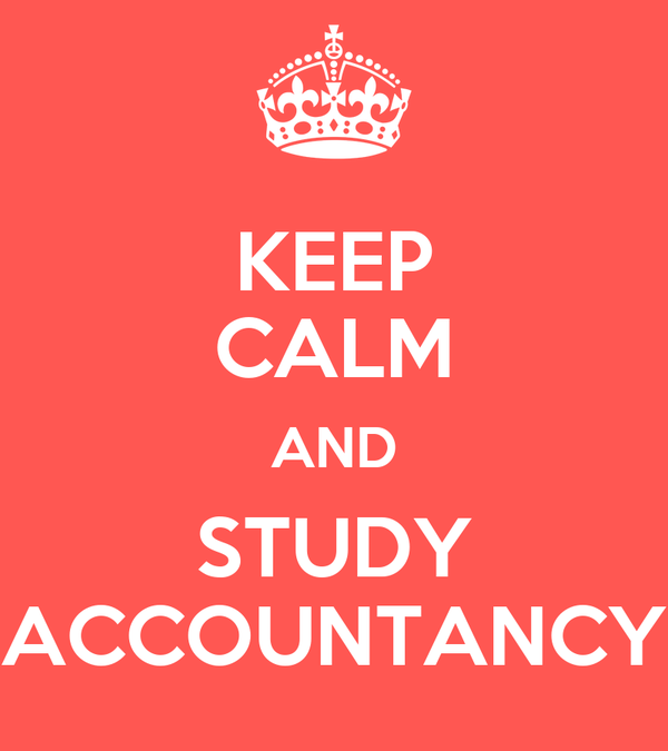 KEEP CALM AND STUDY ACCOUNTANCY