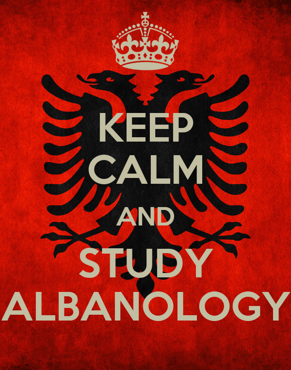 KEEP CALM AND STUDY ALBANOLOGY