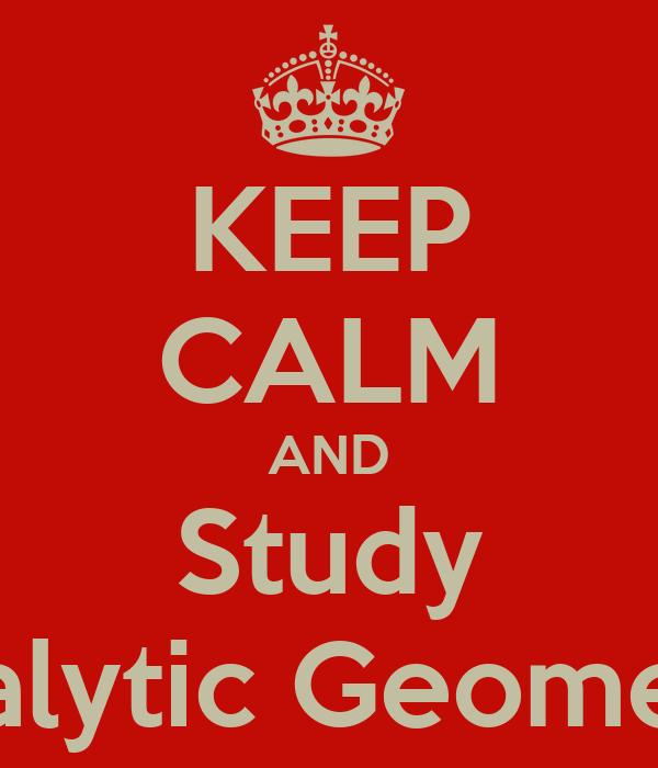 KEEP CALM AND Study Analytic Geometry