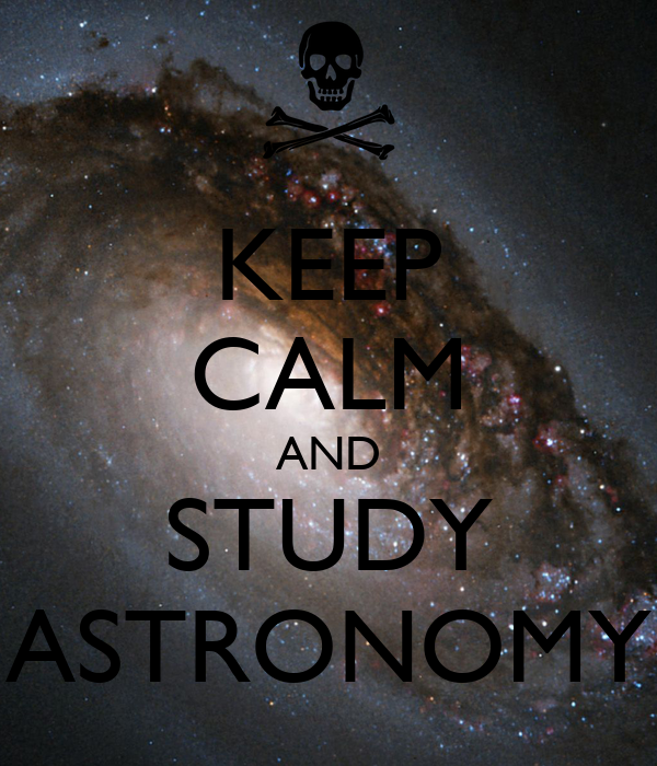 KEEP CALM AND STUDY ASTRONOMY