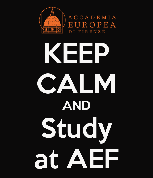KEEP CALM AND Study at AEF