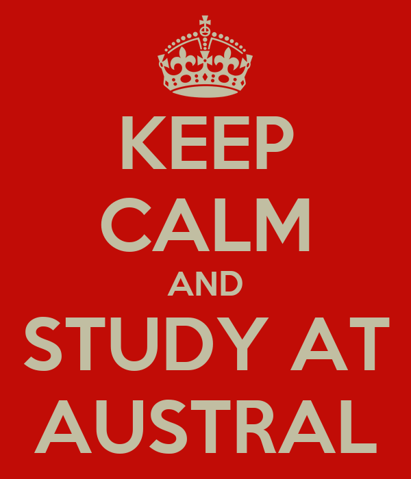 KEEP CALM AND STUDY AT AUSTRAL