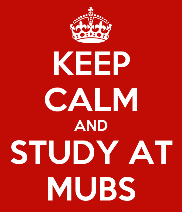 KEEP CALM AND STUDY AT MUBS